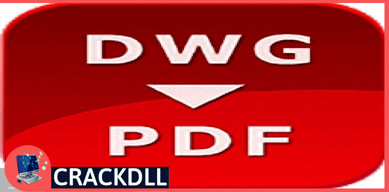 Any DWG to PDF Converter Pro Activation Code
