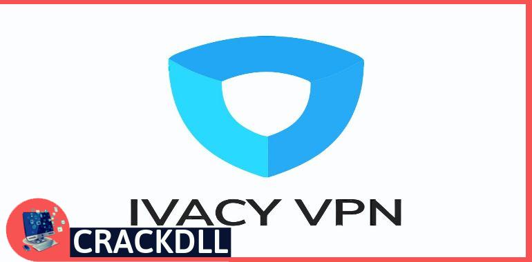 Ivacy VPN keygen